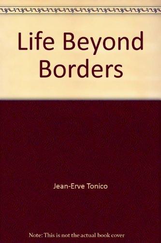 9780979135408: Life Beyond Borders
