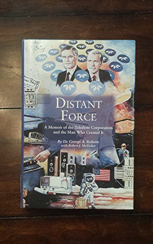 9780979136306: Distant Force: A Memoir of the Teledyne Corporation and the Man Who Created It