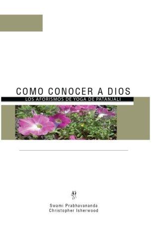 9780979137648: Como Conocer a Dios: Los Aforismos de Yoga de Patánjali (Spanish Edition)