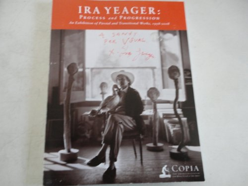 Ira Yeager: Process and Progression An Exhibition
