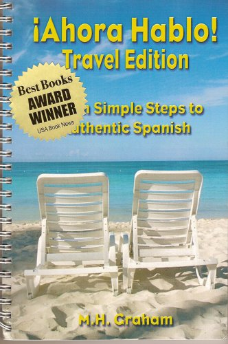 9780979144004: Ahora Hablo Travel Edition Seven Simple Steps To Authentic Spanish (Ahora Hablo) (Spanish and English Edition)
