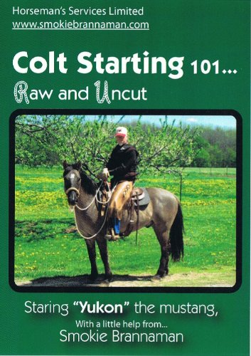 9780979144646: Colt Starting 101... Raw and Uncut with Smokie Brannaman
