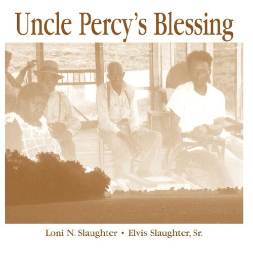 Uncle Percy s Blessing (Paperback): Loni N. Slaughter,