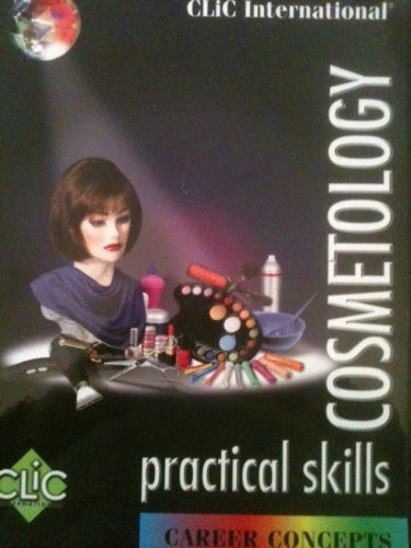 CLIC International Cosmetology Career Concepts: Practical Skills