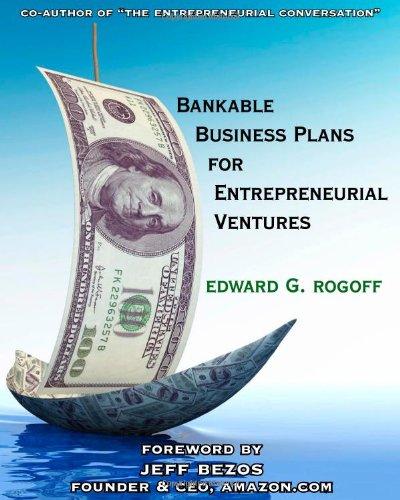 Bankable Business Plans for Entrepreneurial Ventures: Edward G. Rogoff
