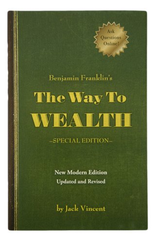 The Way to Wealth: Vincent, Jack; Franklin, Benjamin