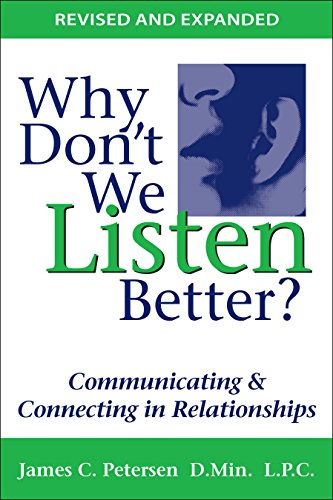9780979155956: Why Don't We Listen Better? Communicating & Connecting in Relationships 2nd Edition