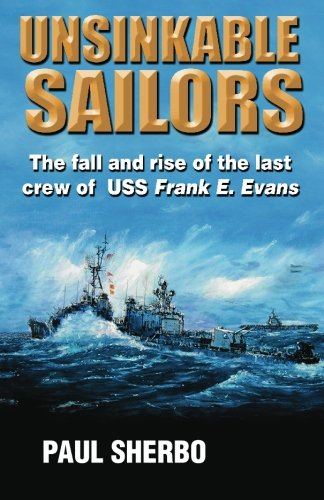 9780979164231: Unsinkable Sailors: The Fall and Rise of the Last Crew of USS Frank E. Evans