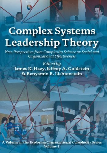 Complex Systems Leadership Theory: New Perspectives from: Hazy, James K.