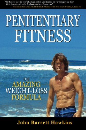 9780979171857: Penitentiary Fitness: The Amazing Weight Loss Formula or A Bodyweight Exercises and Workouts Training Program (Volume 2)