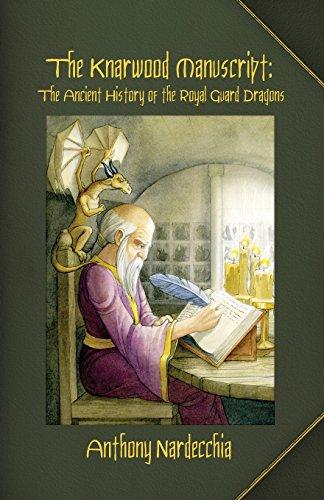 The Knarwood Manuscript: The Ancient History of the Royal Guard Dragons: Nardecchia, Jr. Anthony C.