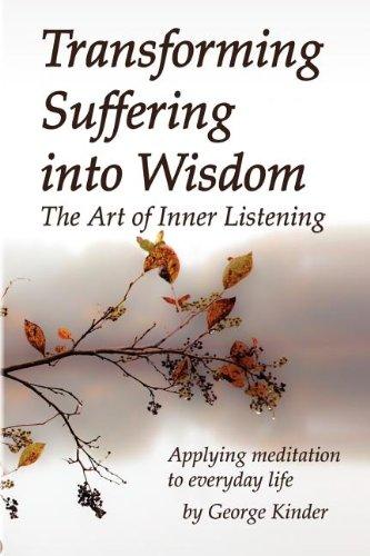 9780979174308: Transforming Suffering Into Wisdom: The Art of Inner Listening