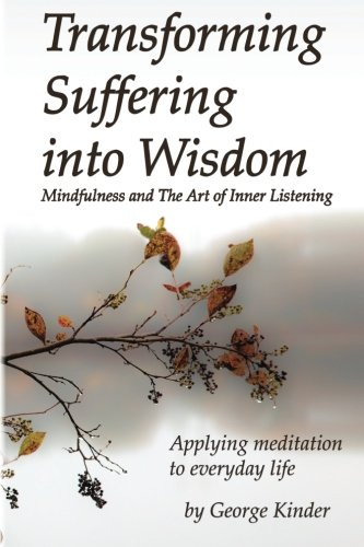 9780979174339: Transforming Suffering into Wisdom: Mindfulness and The Art of Inner Listening