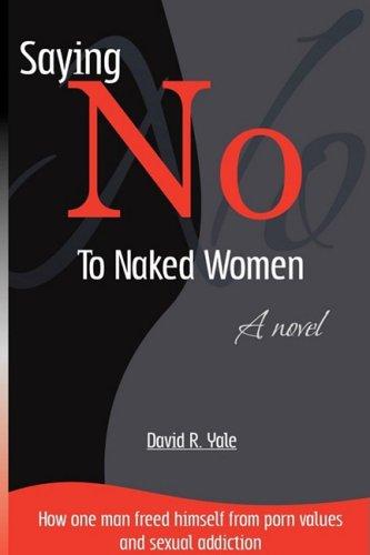 Saying No to Naked Women : Saying: David R. Yale