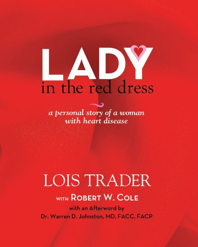 Lady in the Red Dress: A personal story of a woman with heart disease: Lois Trader