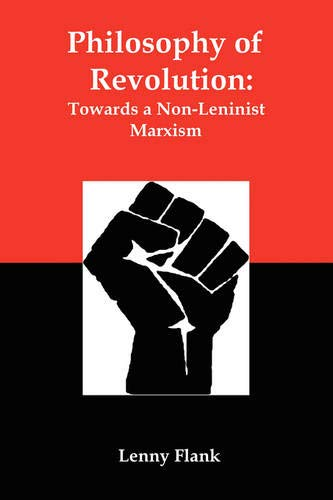 9780979181382: Philosophy of Revolution: Towards a Non-Leninist Marxism