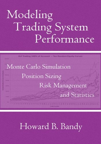 9780979183829: Modeling Trading System Performance: Monte Carlo Simulation, Position Sizing, Risk Management, and Statistics