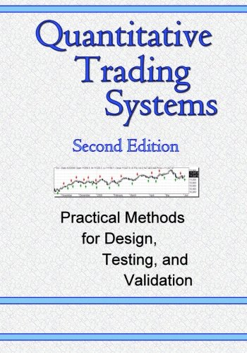 9780979183836: Quantitative Trading Systems: Practical Methods for Design, Testing, and Validation