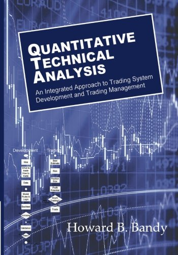 9780979183850: Quantitative Technical Analysis: An integrated approach to trading system development and trading management