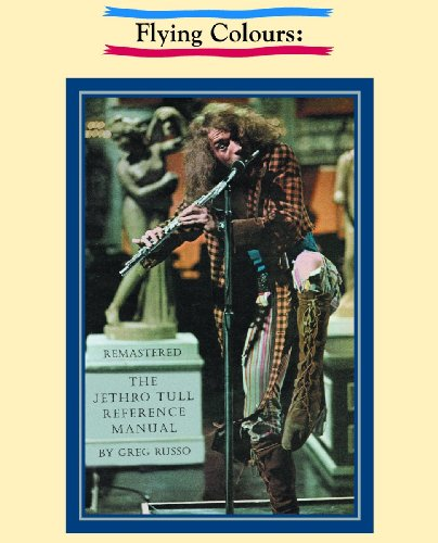 9780979184512: Flying Colours: The Jethro Tull Reference Manual (Remastered Edition)