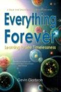 9780979186110: Everything Forever: Learning To See Timelessness