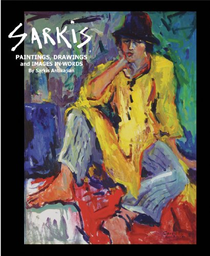 Sarkis, Paintings, Drawings and Images in Words: Sarkis Antikajian