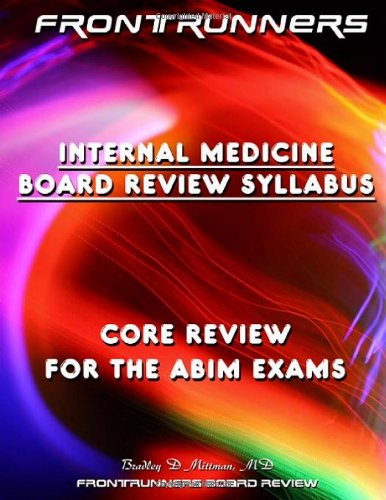 9780979192524: Frontrunners Internal Medicine Board Review Syllabus 2009: Core Review for the ABIM Certification & Recertification Exams