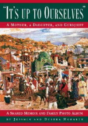 9780979192609: It's Up to Ourselves: A Mother, a Daughter, and Gurdjieff