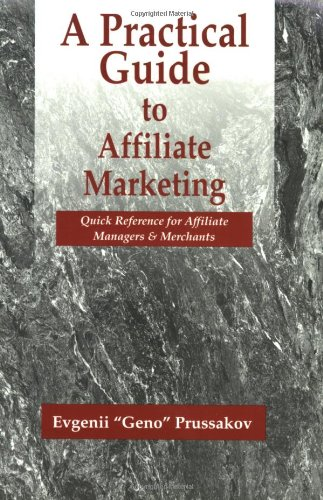 9780979192708: A Practical Guide to Affiliate Marketing: Quick Reference for Affiliate Managers & Merchants