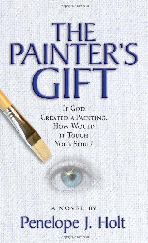 The Painter's Gift: Holt, Penelope J.