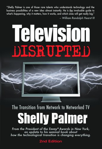 9780979195631: Television Disrupted: The Transition from Network to Networked TV, 2nd Edition