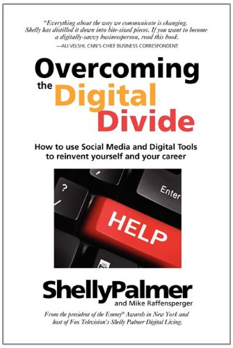 9780979195679: Overcoming the Digital Divide: How to Use Social Media and Digital Tools to Reinvent Yourself and Your Career