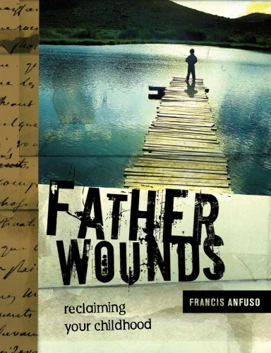 9780979195747: Father Wounds Reclaiming Your Childhood