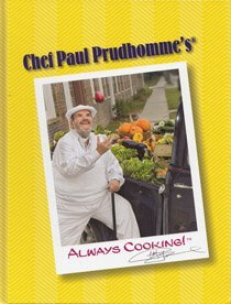 Chef Paul Prudhomme's Always Cooking: Chef Paul Prudhomme