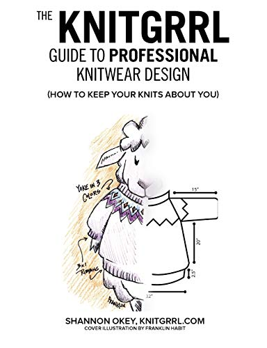 9780979201714: The Knitgrrl Guide to Professional Knitwear Design