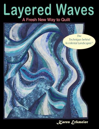 Layered Waves: A Fresh New Way to: Karen Eckmeier