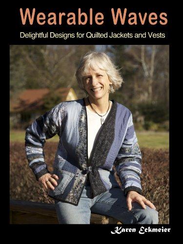 Wearable Waves:Delightful Designs for Quilted Jackets: Karen Eckmeier