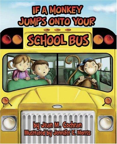 If A Monkey Jumps Onto Your School: Jean M. Cochran;