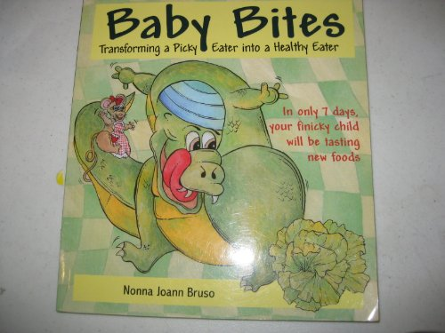 9780979203602: Baby Bites: Transforming a Picky Eater Into a Healthy Eater