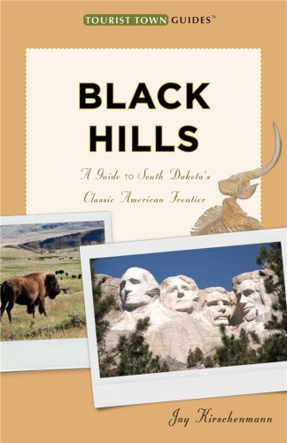 9780979204319: Black Hills: A Guide to South Dakota's Classic American Frontier (Tourist Town Guides)