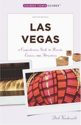 9780979204357: Las Vegas: A Comprehensive Guide to Resorts, Casinos, and Attractions (Tourist Town Guides)