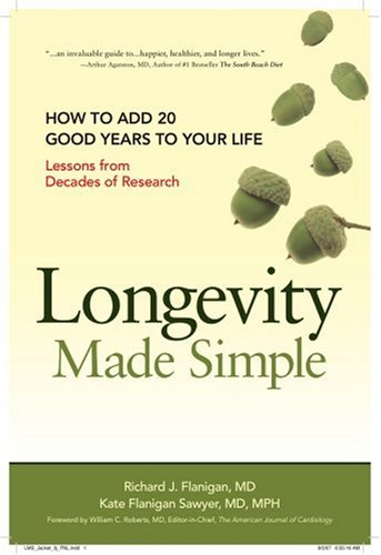 9780979205507: Longevity Made Simple: How to Add 20 Good Years to Your Life: Lessons from Decades of Research
