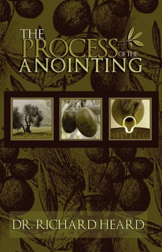 The Process of the Anointing: Heard, Richard