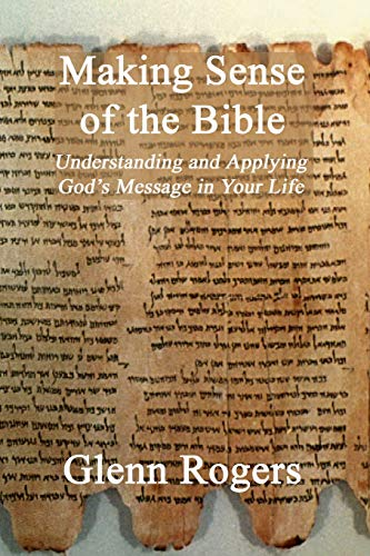 9780979207204: Making Sense of the Bible: Understanding and Applying God's Message in Your Life