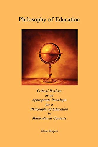 9780979207280: Philosophy of Education: Critical Realism as an Appropriate Paradigm for a Philosophy of Education in Multicultural Contexts