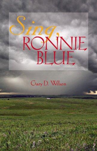 Sing, Ronnie Blue: Gary D. Wilson
