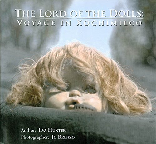 9780979210006: The Lord of the Dolls: Voyage in Xochimilco (Limited edition)
