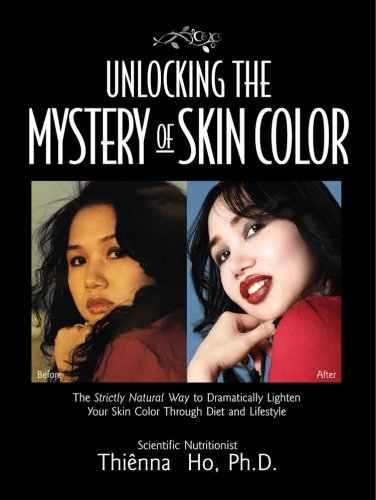 9780979210303: Unlocking the Mystery of Skin Color: The Strictly Natural Way to Dramatically Lighten Your Skin Color Through Diet and Lifestyle
