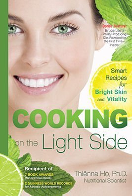 Cooking on the Light Side: Smart Recipes for Bright Skin and Vitality.: Ph.D. Thienna Ho