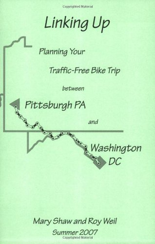 9780979210815: Linking Up: Planning Your Traffic-Free Bike Trip Between Pittsburgh, PA and Washington, DC - 3rd Edition